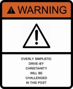 Warning - Drive-by Chrsitianity Challenged